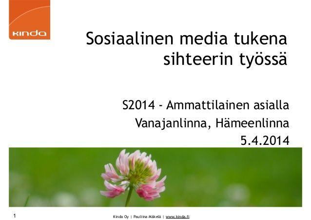 S2014 - Ammattilainen asialla - Sosiaalinen media tukena sihteerin työssä