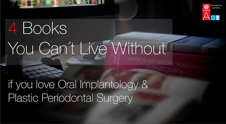 4 Books you cant live without if you love Oral Implantology and Plastic Periodontal Surgery