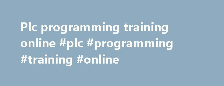 Plc programming training online #plc #programming #training #online http://anaheim.nef2.com/plc-programming-training-online-plc-programming-training-online/  # PLCdev is your home for quality simulators for Programmable Logic Controllers from Allen Bradley. GE Fanuc. Siemens. Modicon. Mitsubishi. Omron. Automation Direct and anything else you're using. We specialize in making PLC test boards to simulate your control environment so that you can debug your programs on your desk or in the…
