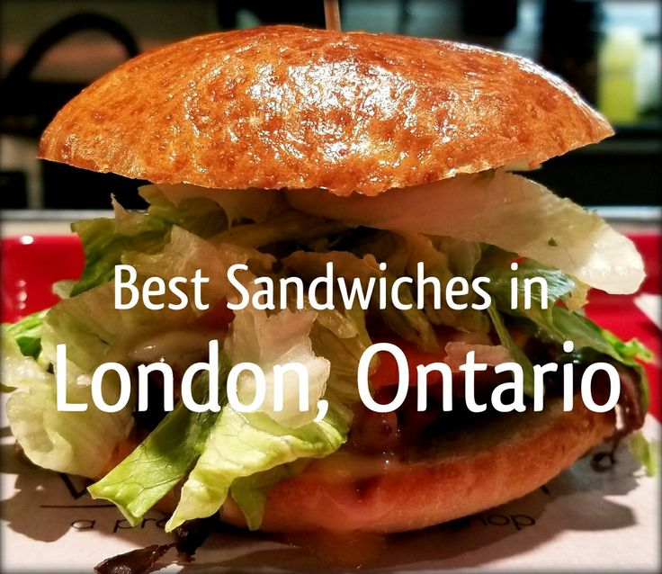 Best Sandwiches in London Ontario. Sandwich shops, restaurants and cafes for delicious gourmet sandwiches