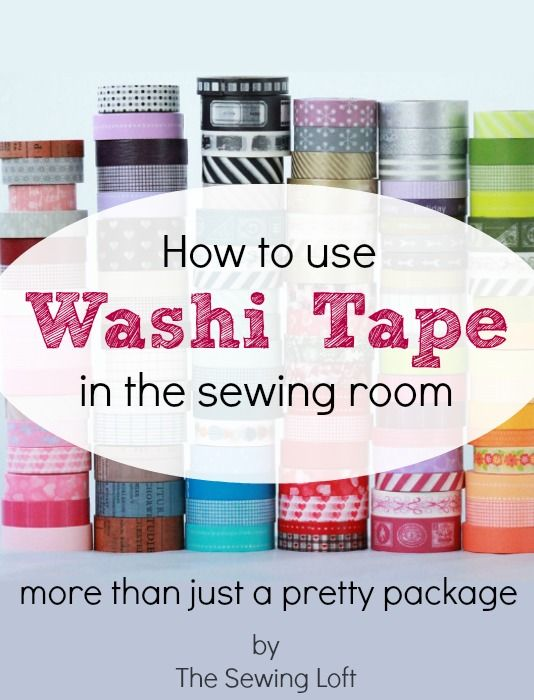 Learn how to use Washi Tape in the sewing room. It is more than just a pretty package. Easy sewing tip by The Sewing Loft #sewing #sewingtip...