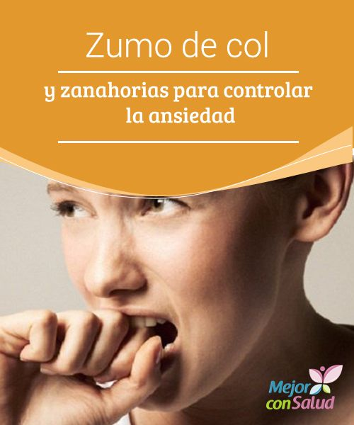 Zumo de col y zanahorias para controlar la ansiedad   El zumo de col y zanahoria es una bebida rica en antioxidantes, vitamina C y otros nutrientes esenciales que pueden ayudar a controlar la ansiedad.