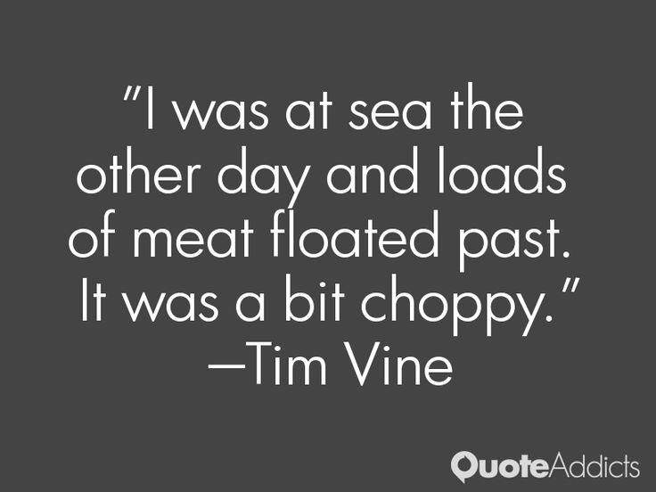 tim vine i was at the sea the other day and loads of meat - Google Search