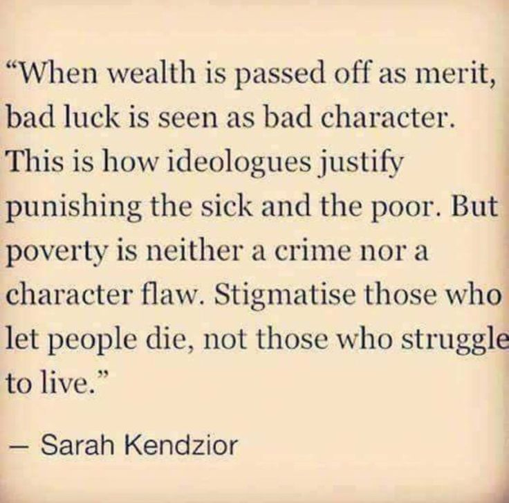 Republicans believe and act as if wealth is a merit. Republicans believe and act as if poverty is a crime....