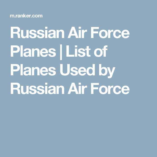 Russian Air Force Planes | List of Planes Used by Russian Air Force