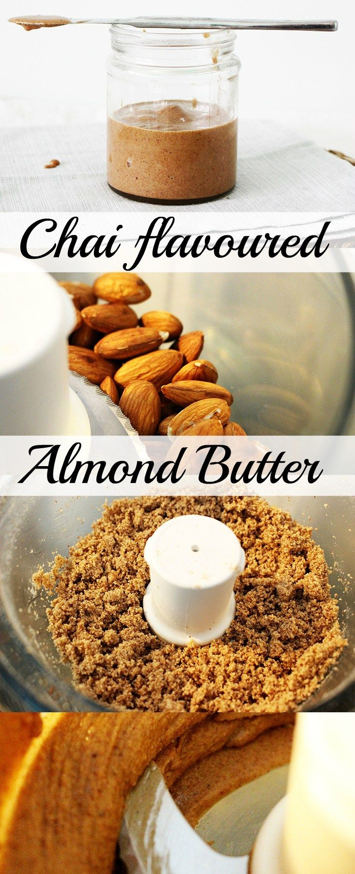 Making your own almond butter is easy and super satisfying: no extra ingredients here! Add Chai herbs for extra flavour or leave it plain.