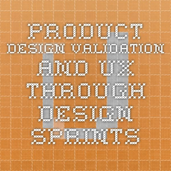 Product Design Validation and UX through Design Sprints
