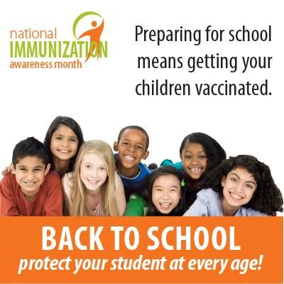 August is National Immunization Awareness Month - Got kids headed back to school?  Make sure your child receives the vaccinations he or she needs before school starts.  Middle school kids should have their Tdap booster, their first Meningitis (Menactra) shot and begin their HPV series - and don't forget their flu shot when it's time.