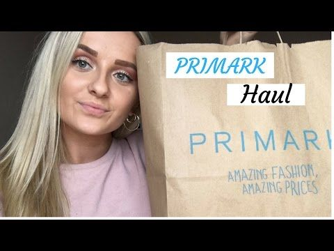 PRIMARK HAUL| spring 2017 - YouTube #primark #primarkhaul #blogger #blog #haul