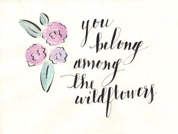 You Belong Among the Wildflowers Print by KraftsByKML on Etsy, $6.00