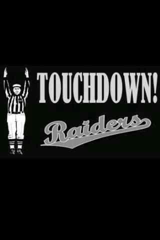 Touchdown Raiders. Yeah, I heard that a lot this season.