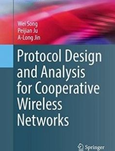 Protocol Design and Analysis for Cooperative Wireless Networks free download by Wei Song Peijian Ju A-Long Jin (auth.) ISBN: 9783319477251 with BooksBob. Fast and free eBooks download.  The post Protocol Design and Analysis for Cooperative Wireless Networks Free Download appeared first on Booksbob.com.