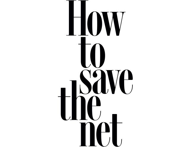 How to Save the Net | Magazine | WIRED