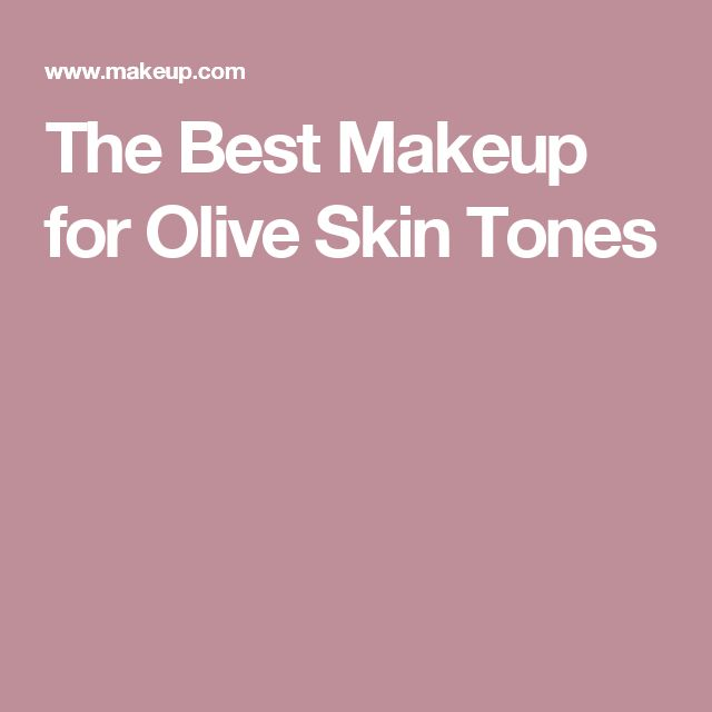 The Best Makeup for Olive Skin Tones