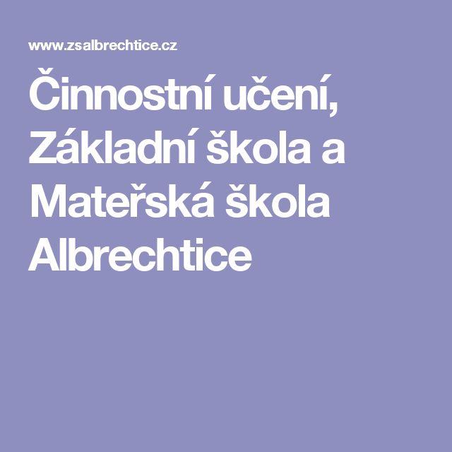 Činnostní učení, Základní škola a Mateřská škola Albrechtice