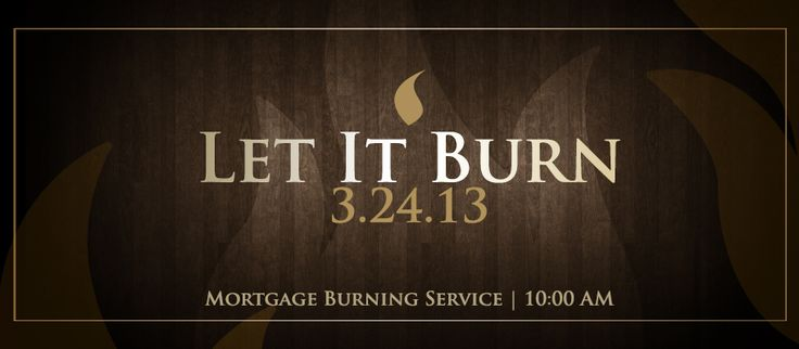 church mortgage burning containers Mortgage Burning Let it burn Pinterest Church and Events