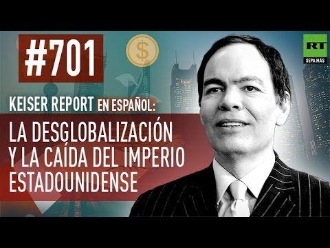 La desglobalización y la caída del imperio estadounidense (E701) - Keise...