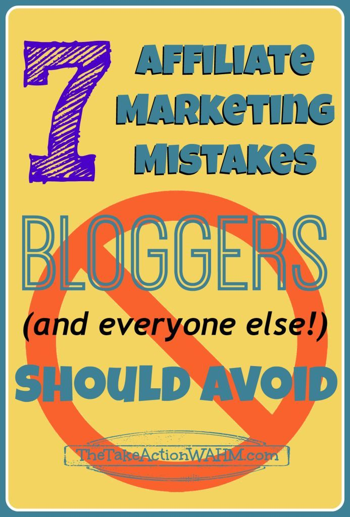 7 Affiliate Marketing Mistakes Bloggers Should Avoid #blogtips #marketing