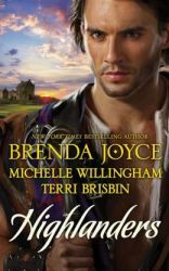 Highlanders: The Warrior and the Rose\The Forbidden Highlander\Rescued by the Highland Warrior By Brenda Joyce (with Terri Brisbin and Michelle Willingham)  An anthology from three original voices in Scottish historical romance.