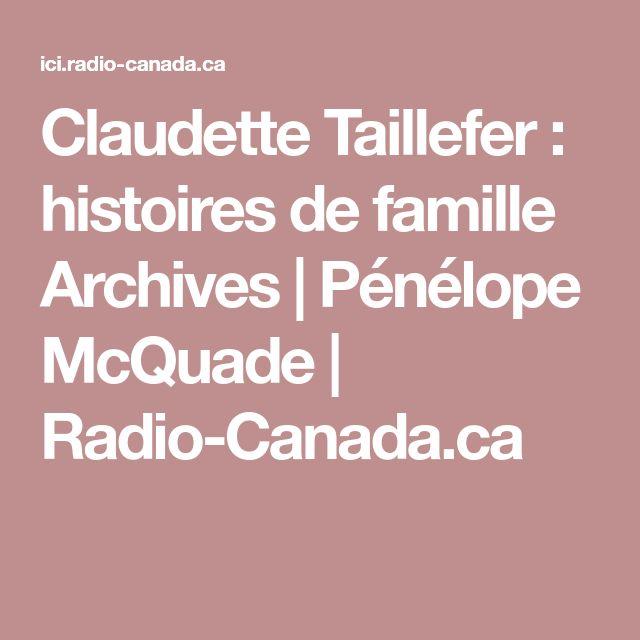 Claudette Taillefer : histoires de famille Archives | Pénélope McQuade | Radio-Canada.ca