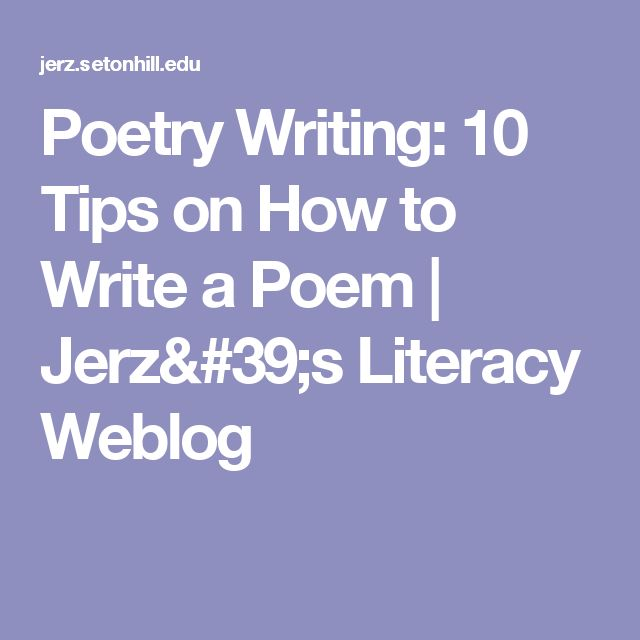 tips for writing a poem Poetry is the most artistic and liberating form of creative writing you can write in the abstract or the concrete images can be vague or subtle, brilliant or dull write in form, using patterns, or write freely, letting your conscience (or subconscious) be your guide you can do just about.
