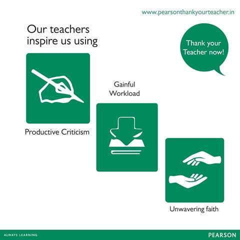 The best teachers teach from the heart, not from the book.  Send a warm message to your teacher at www.pearsonthankyourteacher.in