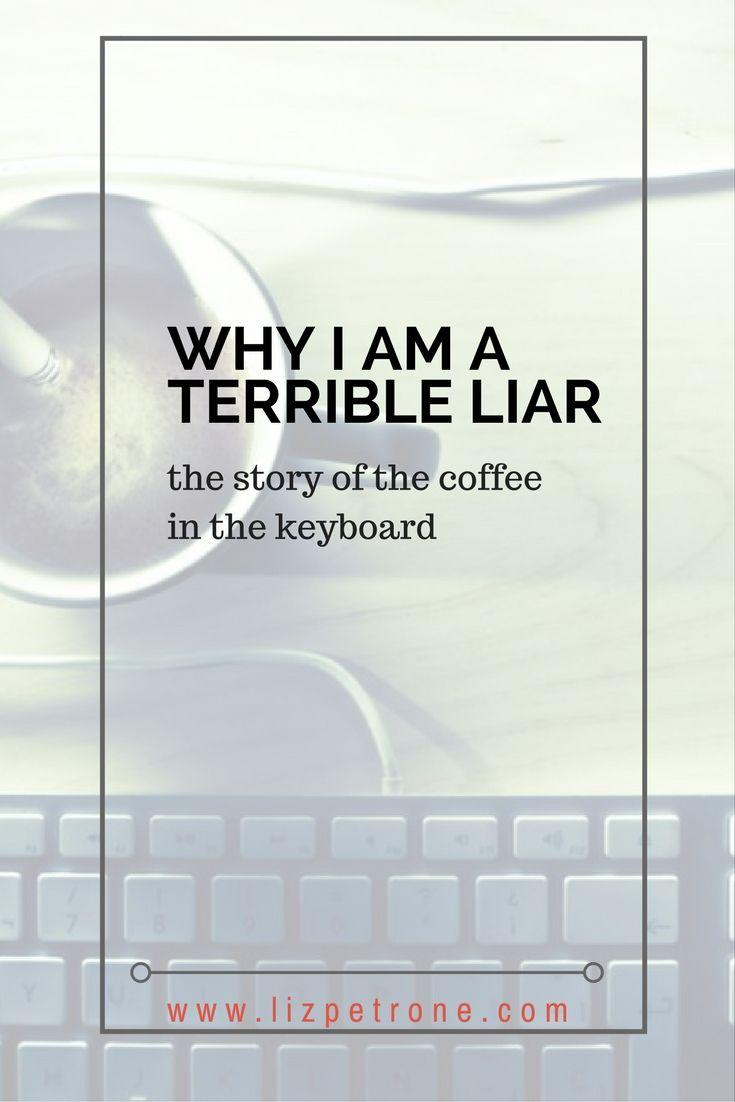 lizpetrone.com   Why I am a Terrible Liar: humor, faith, training, honesty
