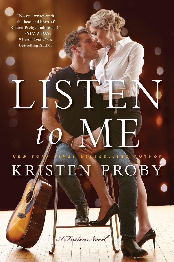 Listen To Me By Kristen Proby  Fusion, #1  Release Date April 12