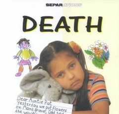 Uses letters, stories, and informational text to help children cope with the death of a loved one.