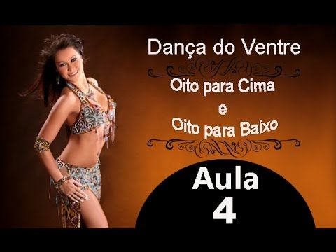 Aula 4: Oito para cima e para baixo - Dança do Ventre Online para Inicia...
