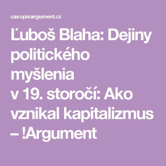 Ľuboš Blaha: Dejiny politického myšlenia v19.storočí: Ako vznikal kapitalizmus – !Argument