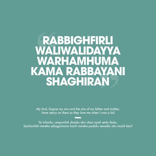 """""""Rabbighfirli waliwalidayya warhamhuma kama rabbayani shaghiran"""""""