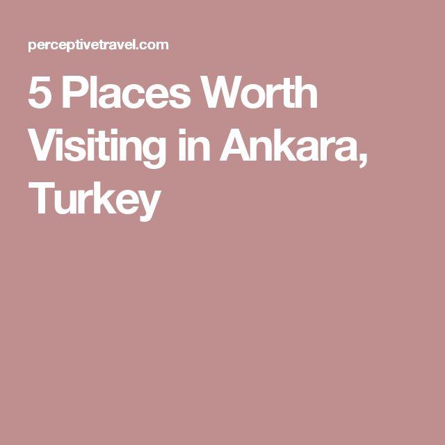 5 Places Worth Visiting in Ankara, Turkey