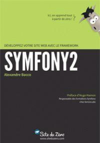 Alexandre Bacco - Développez votre site web avec le framework Symfony2 http://catalogue-bu.univ-lemans.fr/flora/jsp/index_view_direct_anonymous.jsp?PPN=16895544X
