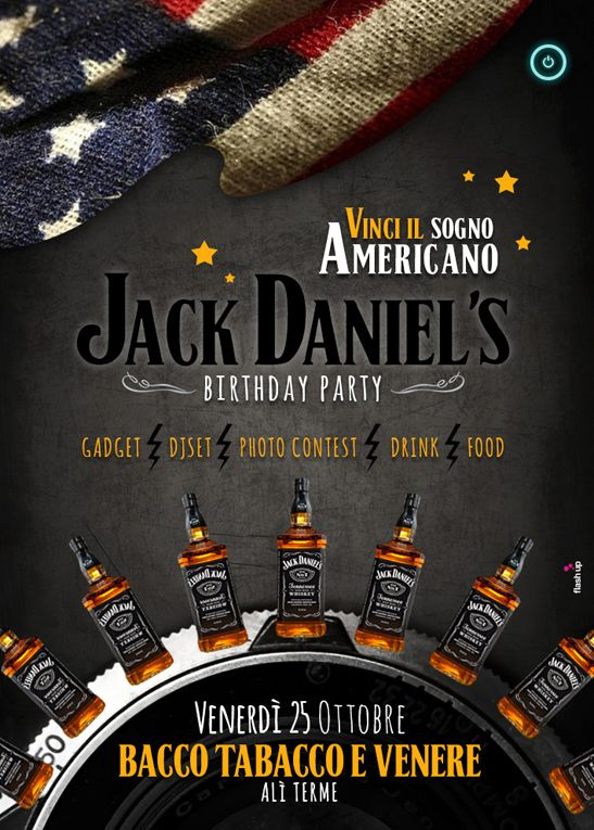 Bacco, Tabacco e Venere, Jack Daniel's Birthday party. Graphic Design by FLASH UP. Please visit: www.facebook.com/flashupxx #photoshop #flashupdesign #concept #aliterme #rgb #cmyk #pantone #graphicdesign #design #grafica #graphic #jackdaniels #whisky