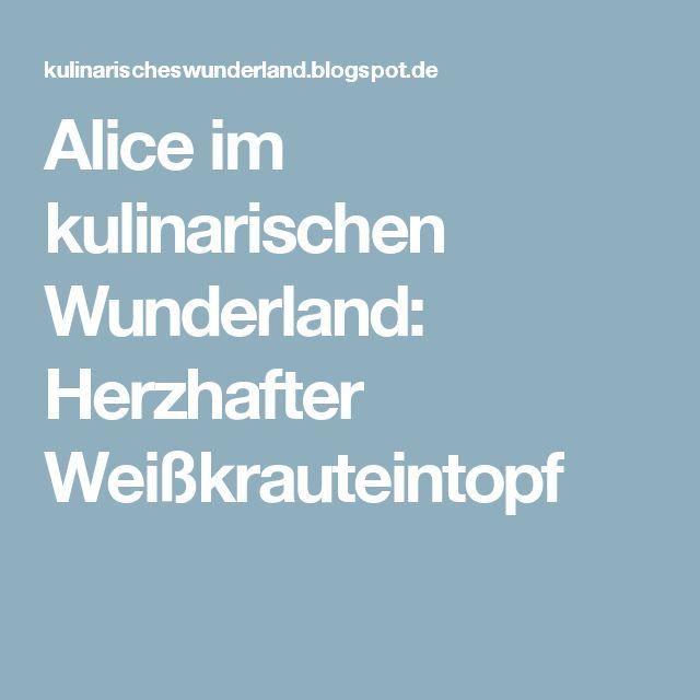 Alice im kulinarischen Wunderland: Herzhafter Weißkrauteintopf