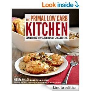 The Primal Low-Carb Kitchen: Comfort Food Recipes for the Carb Conscious Cook - Kindle edition by Kyndra Holley. Cookbooks, Food & Wine Kindle eBooks @ Amazon.com.
