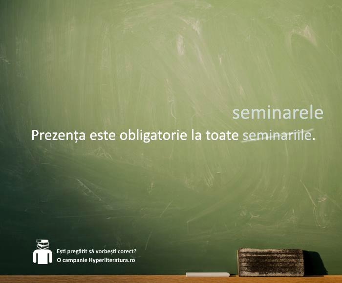 """Forma de plural a substantivului """"seminar"""" (cu sensul de lecţie practică sau cerc de studiu) este """"seminare"""", cu desinenţa -e.  Pluralul """"seminarii"""" corespunde formei vechi de singular - """"seminariu"""" - sau se folosește atunci când ne referim la școlile de grad mediu pentru pregătirea preoților (seminarii teologice)."""