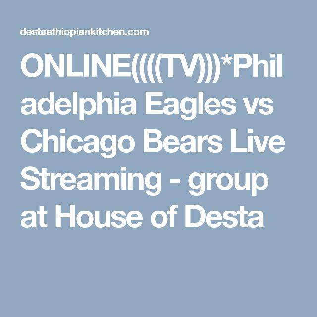 ONLINE((((TV)))*Philadelphia Eagles vs Chicago Bears Live Streaming - group at House of Desta