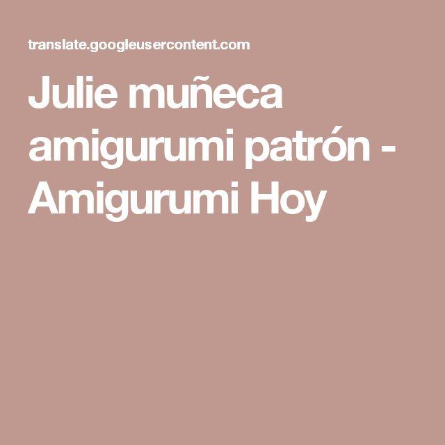 Julie muñeca amigurumi patrón - Amigurumi Hoy