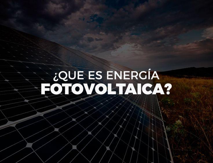 Lo que necesitas saber sobre energía fotovoltaica  #energia #panelessolares