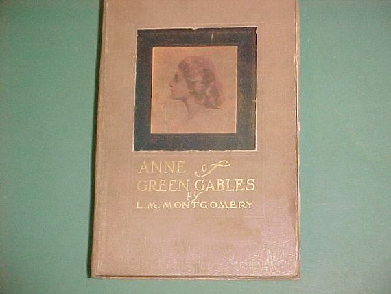 Anne of Green Gables 1908   FIRST EDITION. Swoon!