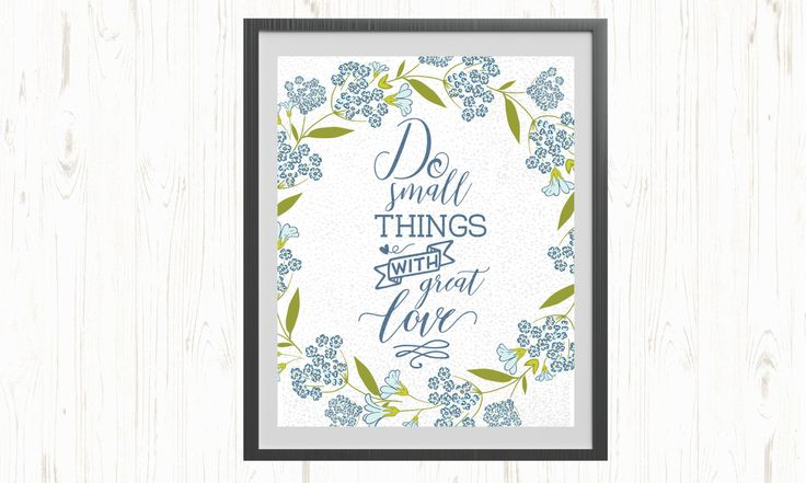 Do Small Things With Great Love printable, Mother Teresa Printable, Floral Quote, Wall Art, Mother Teresa Quote, Printable Quote, Motivation by ThePrintableCorner on Etsy