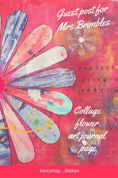 Art Journal page process using acrylic paint, mixed media and collage sheets from Mrs Brimbles patreon - Kerrymay._.Makes