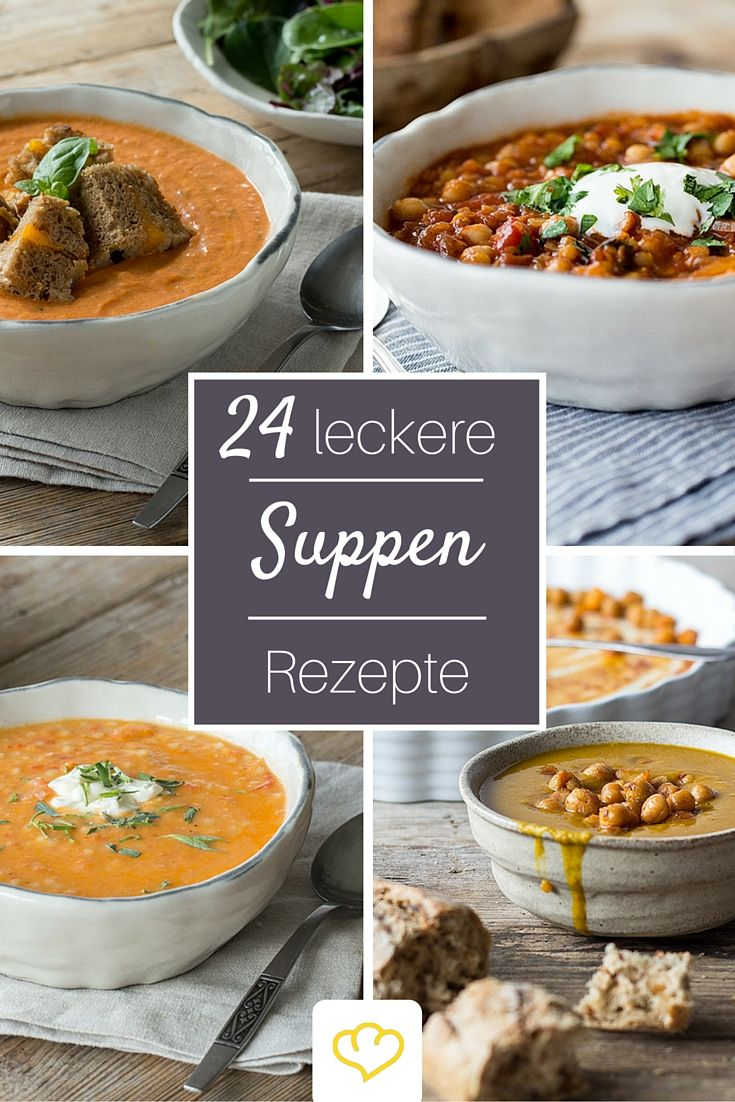 24 leckere Suppen Rezepte, die für Abwechslung in deinem Suppenteller sorgen!
