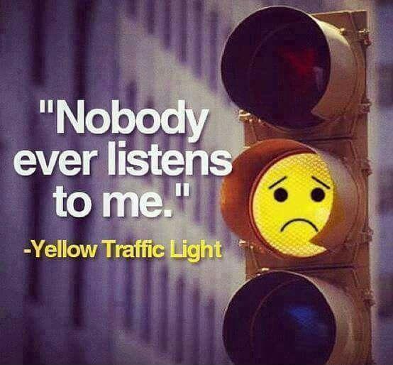 Sarı ışık: Kimse beni dinlemiyor...