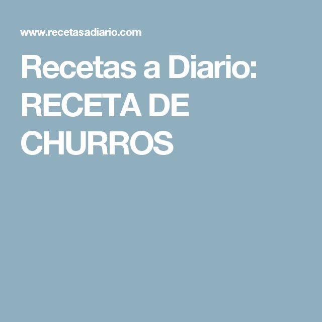 Recetas a Diario: RECETA DE CHURROS