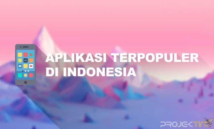 10 Aplikasi Terpopuler Di Indonesia Paling Banyak Digunakan Aplikasi Populer Indonesia