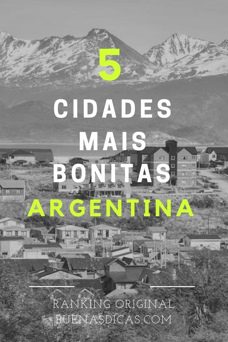 As 5 Cidades Mais Bonitas Da Argentina Viagem Argentina Viagem