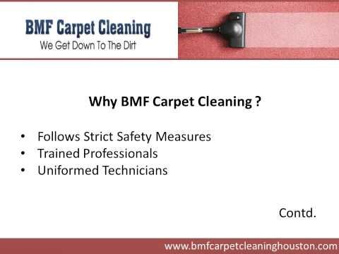 If you are looking for carpet steam cleaning services in Houston, TX consider BMF Carpet Cleaning. The company has uniformed trained technicians who provide comprehensive carpet cleaning services to both residential and commercial properties in Houston. It also offers 24 hours emergency services to all its cleints. For more information, visit - www.bmfcarpetcleaninghouston.com